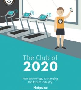 The Club of 2020: How technology is changing the fitness industry by Netpulse